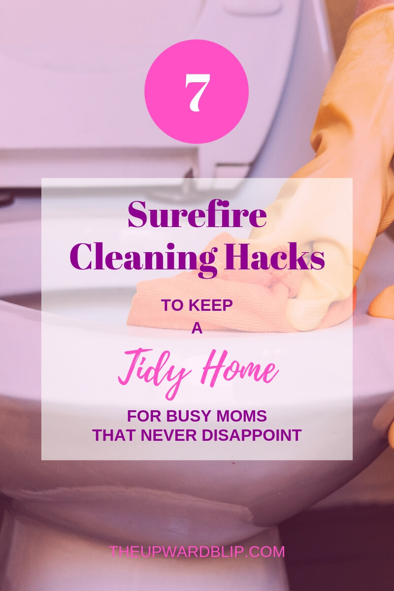 Guaranteed Cleaning Hacks and Tips for the Busy Mom