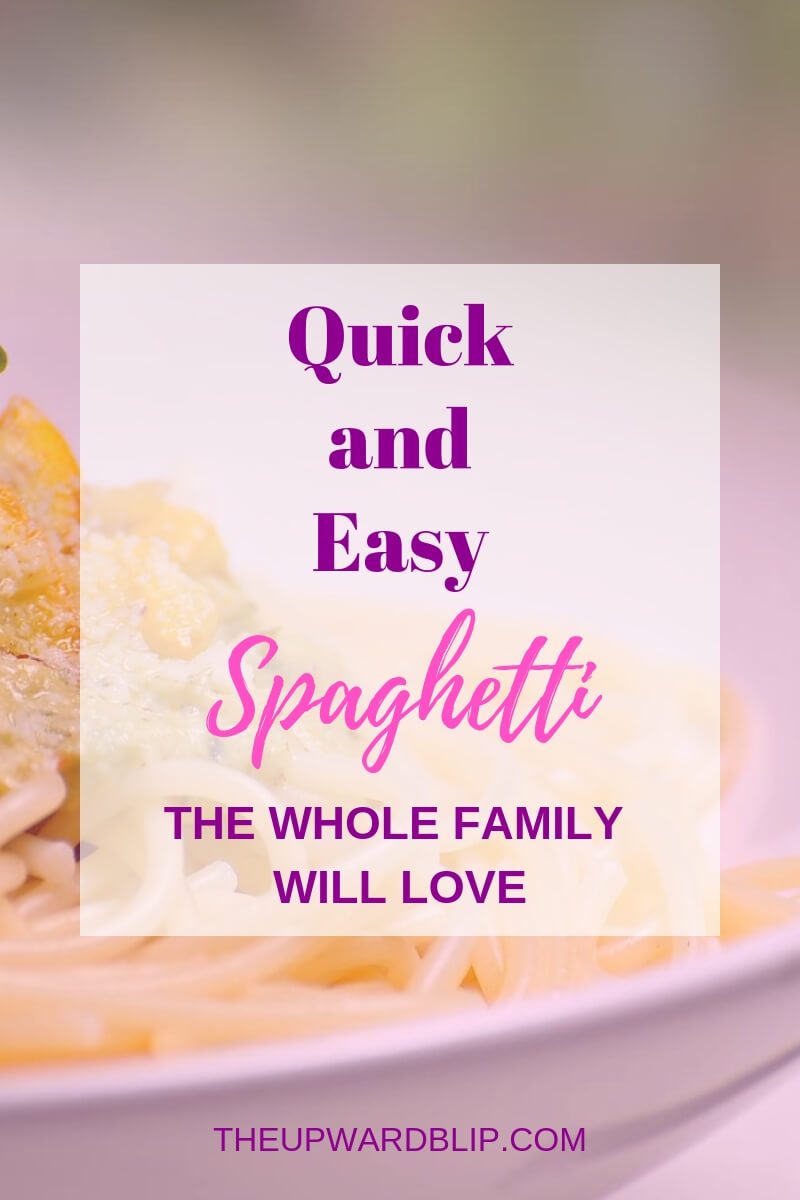 Quick and Easy Spaghetti Recipe | The Upward Blip